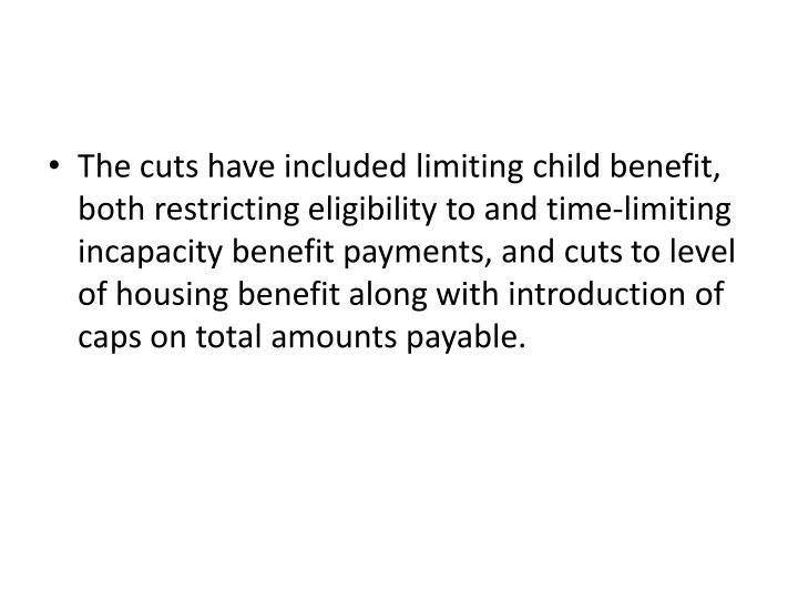 The cuts have included limiting child benefit,