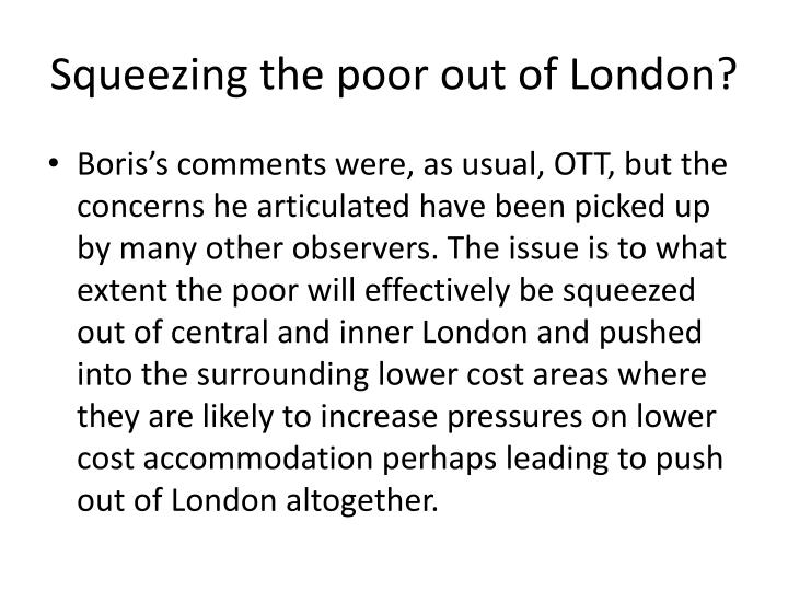 Squeezing the poor out of London?