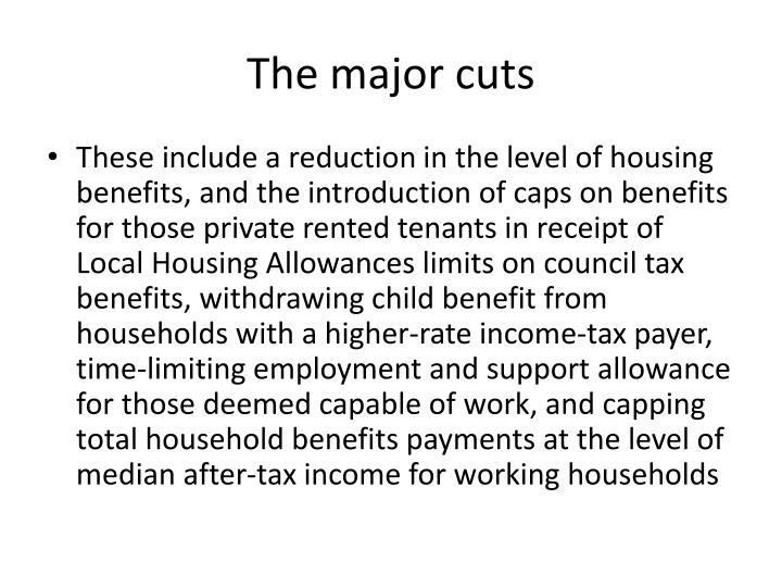 The major cuts