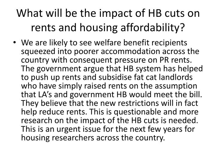 What will be the impact of HB cuts on rents and housing affordability?
