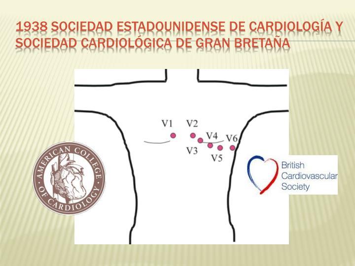 1938 Sociedad estadounidense de cardiología y sociedad cardiológica de Gran Bretaña