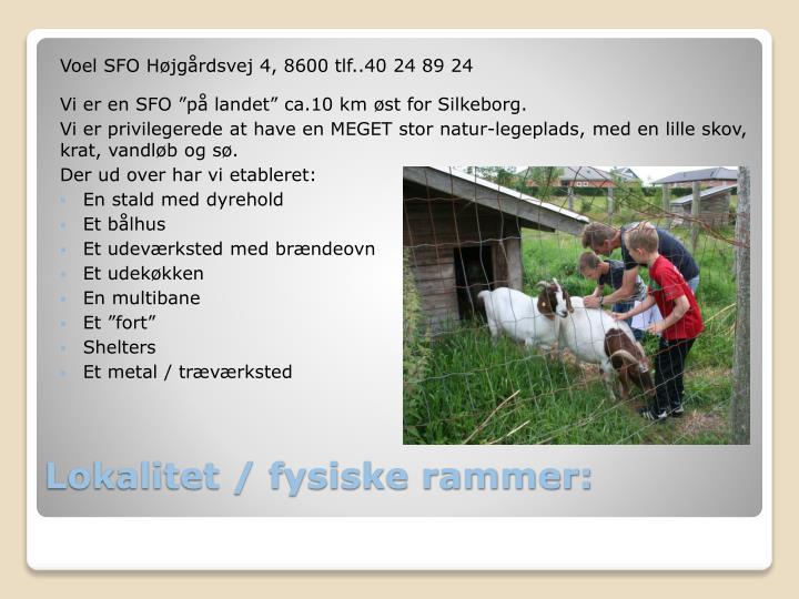 Voel SFO Højgårdsvej 4, 8600 tlf..40 24 89 24