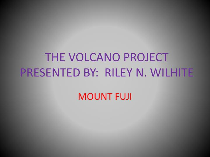 The volcano project presented by riley n wilhite