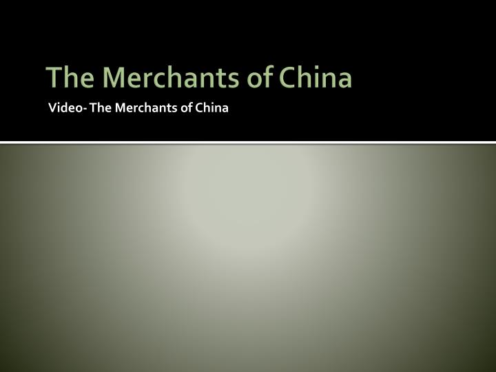 The Merchants of China
