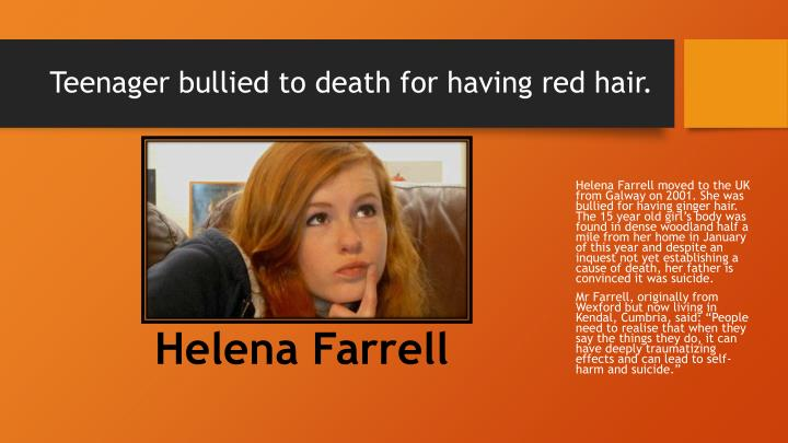 Teenager bullied to death for having red hair.
