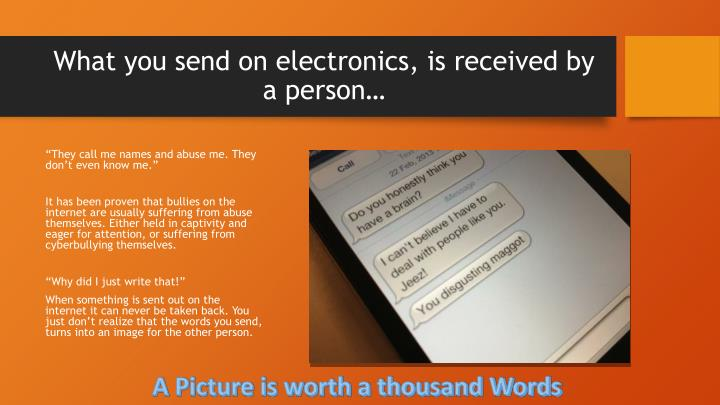 What you send on electronics, is received by a person…