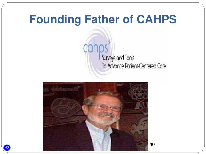 Founding Father of CAHPS
