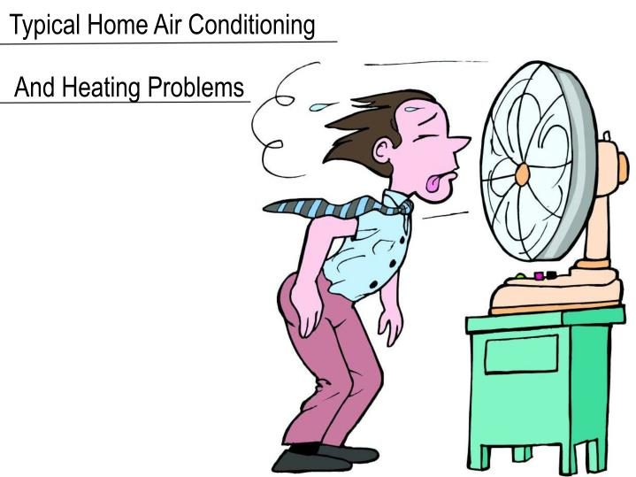 Typical home air conditioning and heating problems