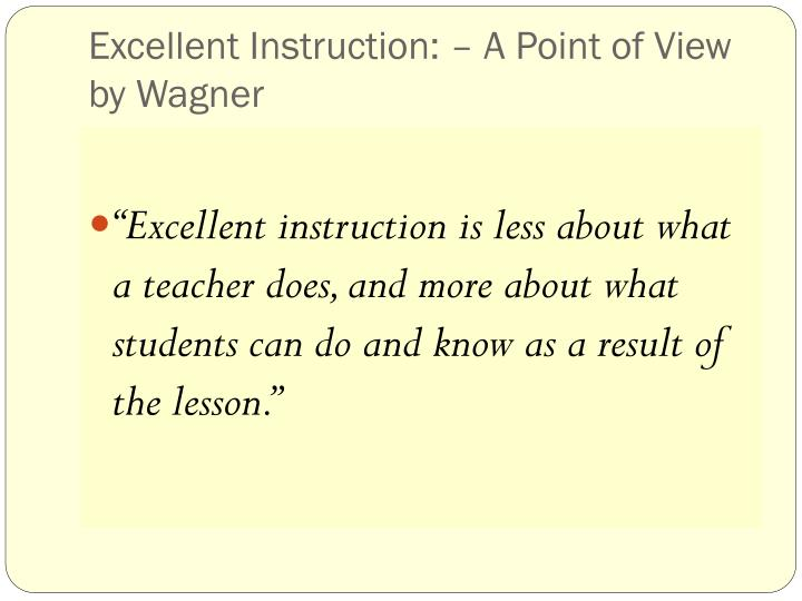 Excellent Instruction: – A Point of View by Wagner