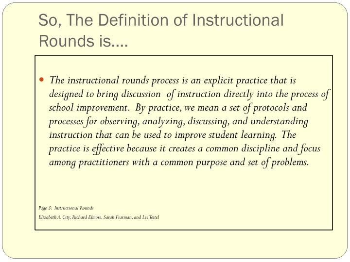 So, The Definition of Instructional Rounds is….
