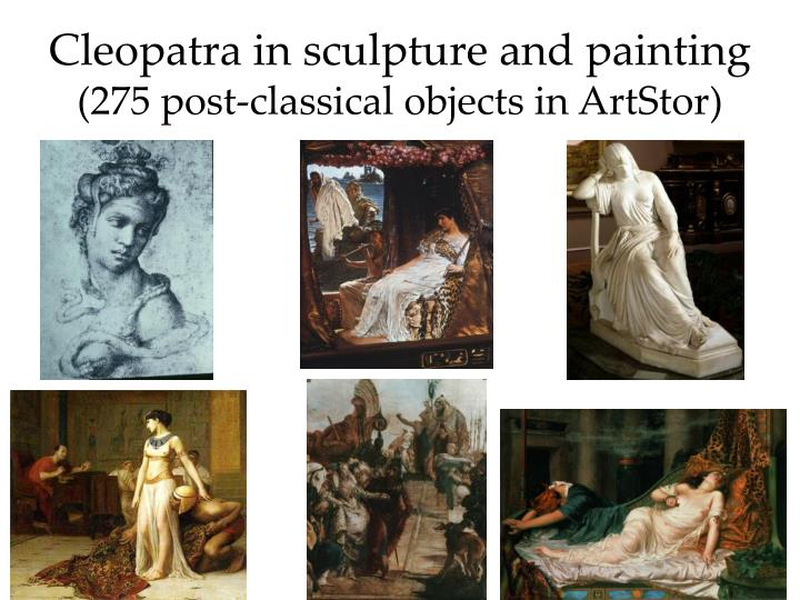 Cleopatra in sculpture and painting