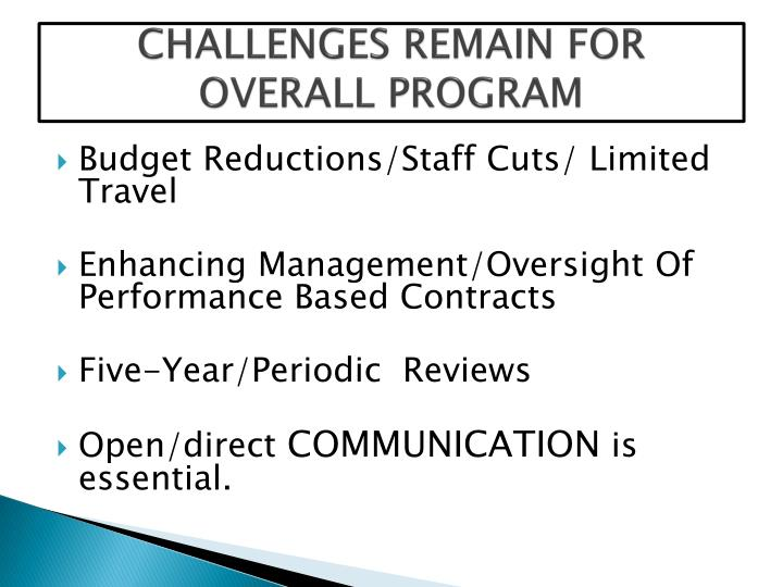 CHALLENGES REMAIN FOR  OVERALL PROGRAM