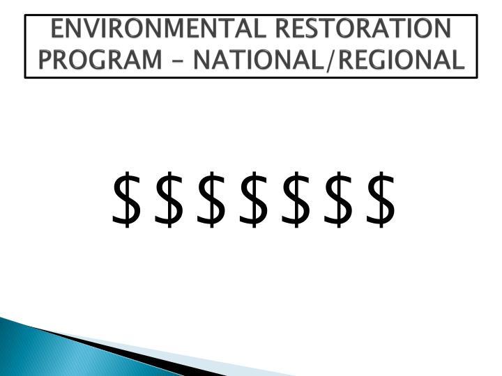 ENVIRONMENTAL RESTORATION PROGRAM – NATIONAL/REGIONAL