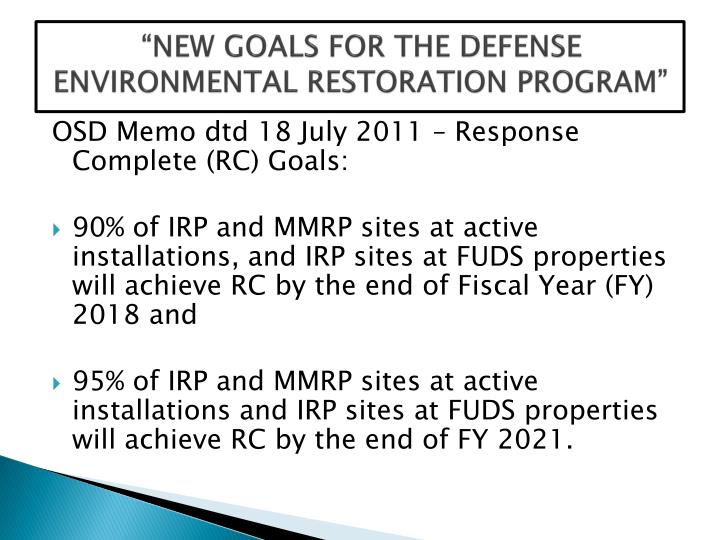 """NEW GOALS FOR THE DEFENSE ENVIRONMENTAL RESTORATION PROGRAM"""