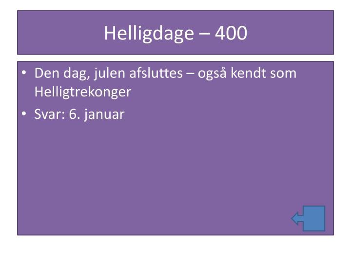 Helligdage – 400