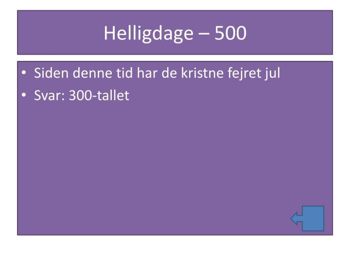 Helligdage – 500