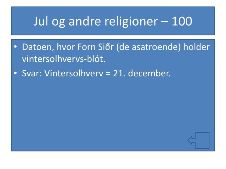 Jul og andre religioner – 100