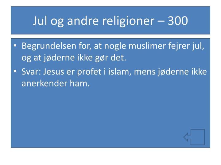 Jul og andre religioner – 300