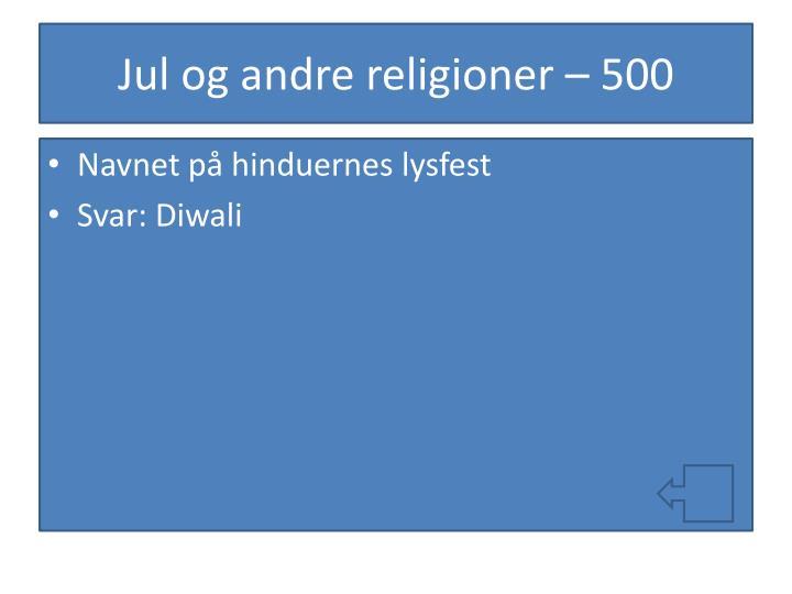Jul og andre religioner – 500