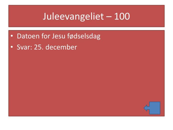 Juleevangeliet – 100