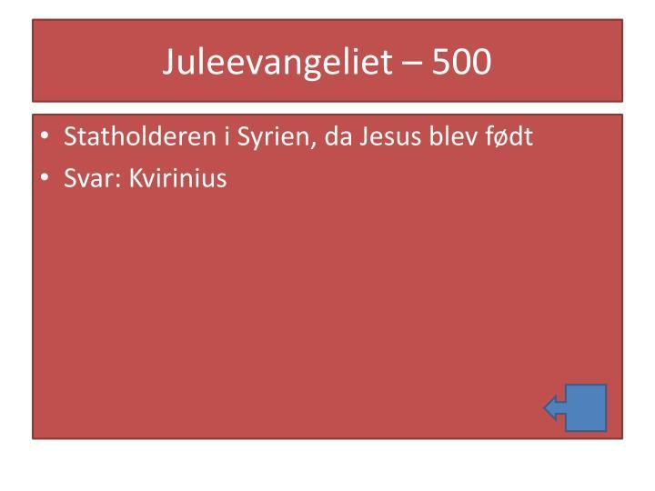 Juleevangeliet – 500