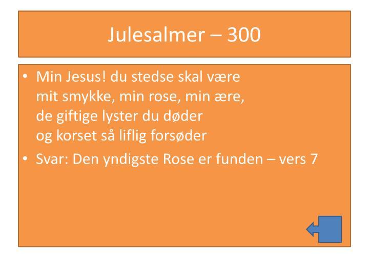 Julesalmer – 300