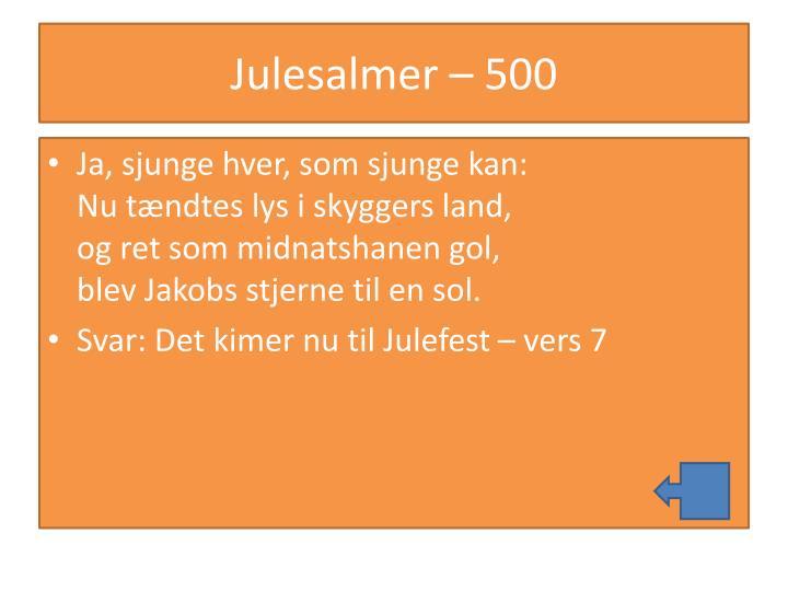 Julesalmer – 500