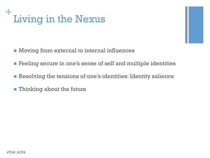Living in the Nexus