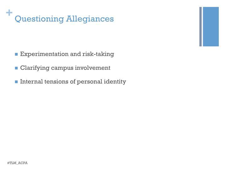 Questioning Allegiances