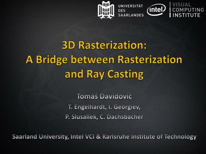 3d rasterization a bridge between rasterization and ray casting