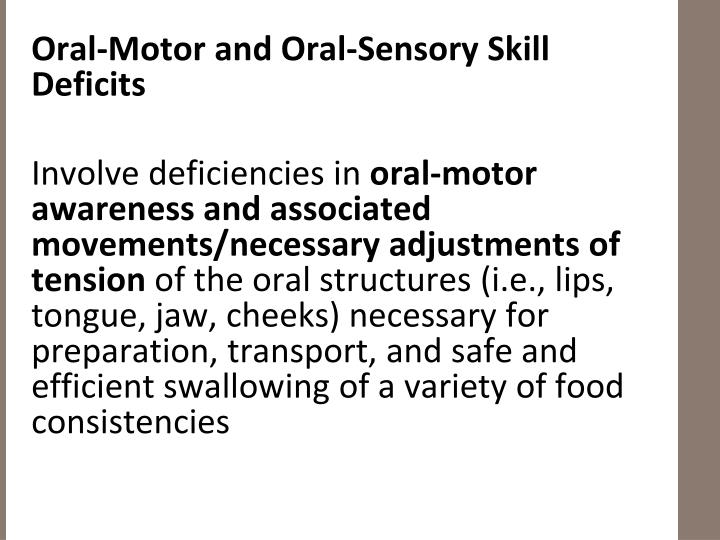 Oral-Motor and Oral-Sensory Skill Deficits