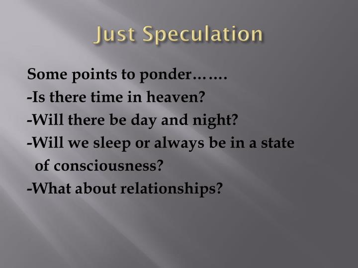 Just Speculation
