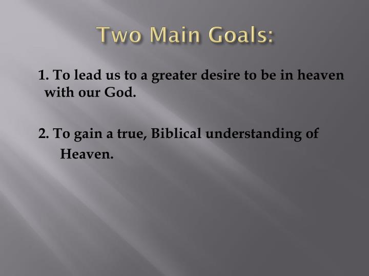 Two main goals