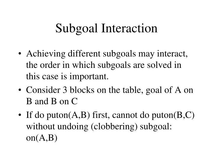 Subgoal Interaction