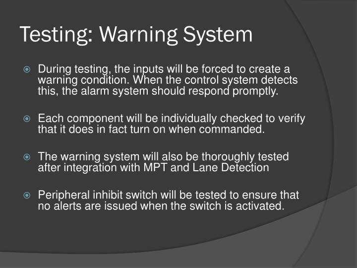 Testing: Warning System