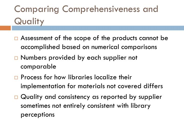 Comparing Comprehensiveness and Quality