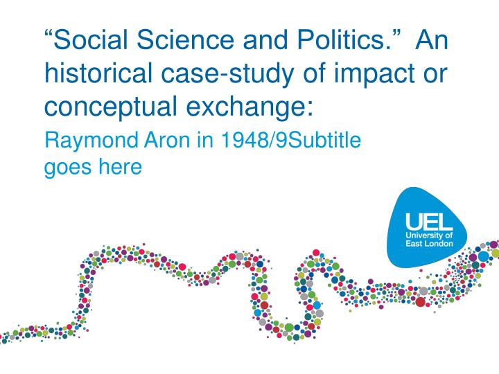 social science and politics an historical case study of impact or conceptual exchange