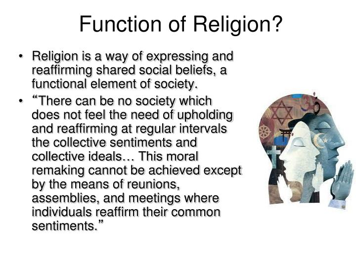 negative functions of religion Both smith and frazer led durkheim to seek the origin of ritual and religion in totemism as exemplified in functions of ritual positive and negative.