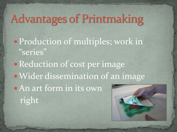 Advantages of Printmaking