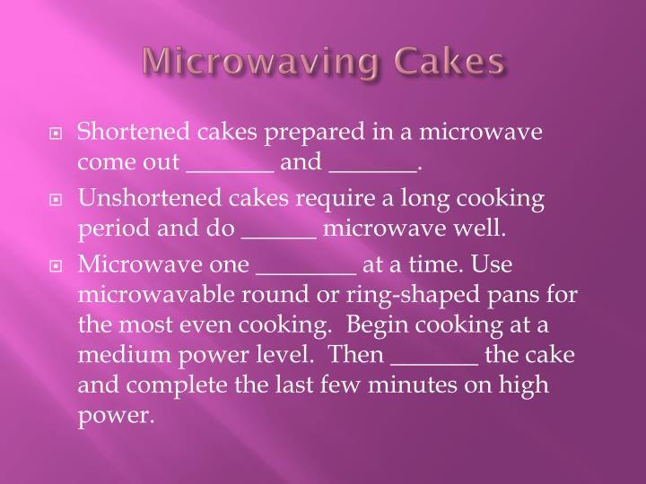 Microwaving Cakes