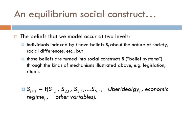 An equilibrium social construct…