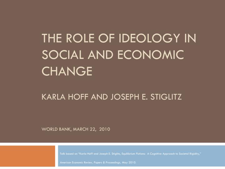 The role of ideology in social and economic change