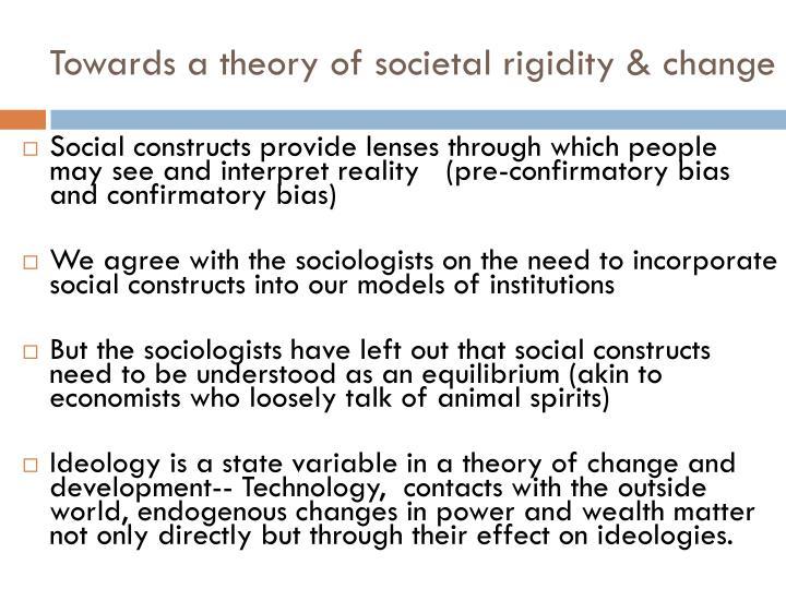 Towards a theory of societal rigidity & change