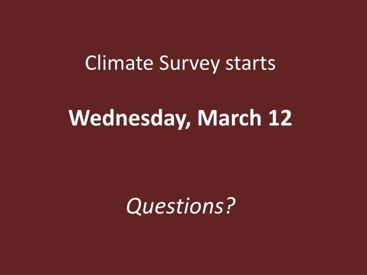 Climate Survey starts