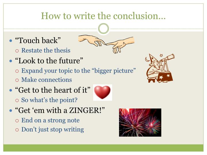 How to write the conclusion…