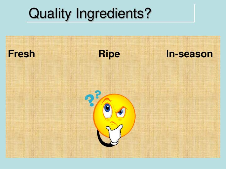 Quality Ingredients?