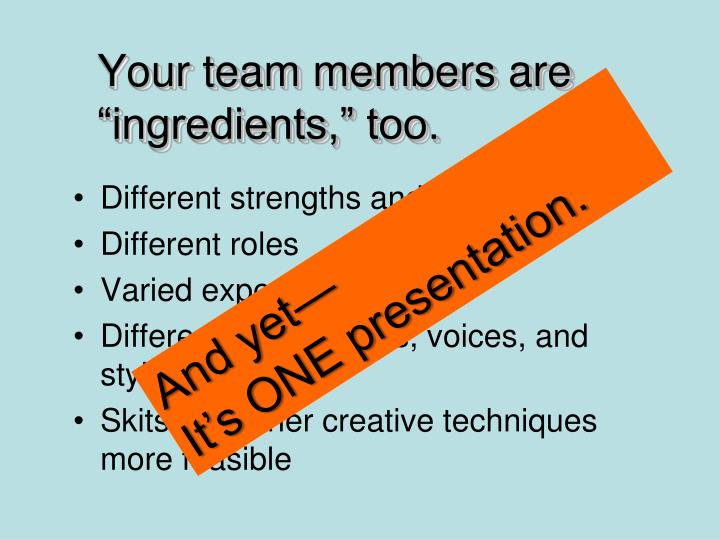 "Your team members are ""ingredients,"" too."