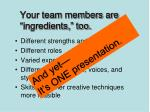 your team members are ingredients too