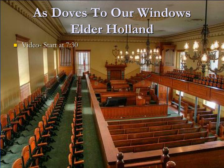 As Doves To Our Windows