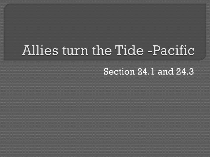 Allies turn the tide pacific